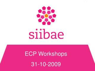 ECP Workshops 31-10-2009