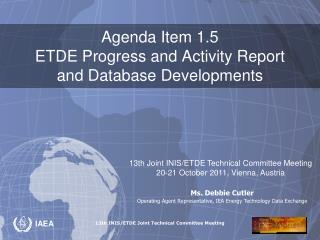 Agenda Item 1.5 ETDE Progress and Activity Report and Database Developments