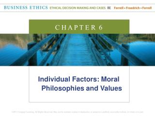 Individual Factors: Moral Philosophies and Values