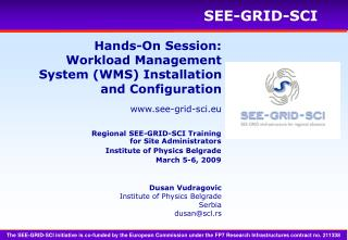 Hands-On Session: Workload Management System (WMS) Installation and Configuration