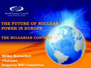 THE FUTURE OF NUCLEAR POWER IN EUROPE THE BULGARIAN CONTEXT