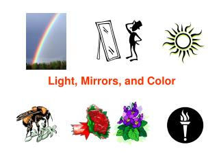 Light, Mirrors, and Color