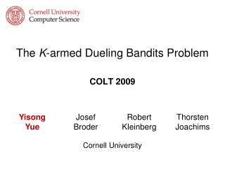 The  K -armed Dueling Bandits Problem