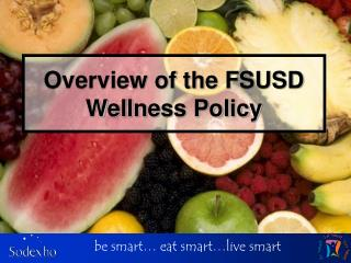 Overview of the FSUSD Wellness Policy