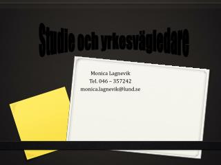 Monica Lagnevik Tel. 046 – 357242 monica.lagnevik@lund.se