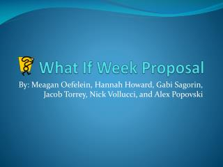 What If Week Proposal