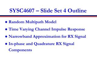 SYSC4607 – Slide Set 4 Outline