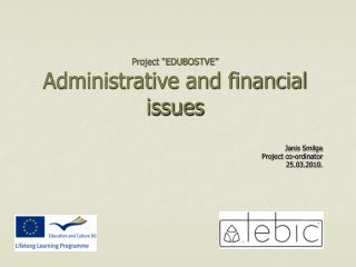 "Project ""EDUBOSTVE"" Administrative and financial               issues"