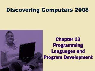 Chapter 13 Programming Languages and Program Development
