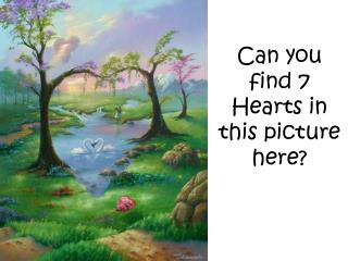 Can you find 7 Hearts in this picture here?