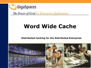 Word Wide Cache