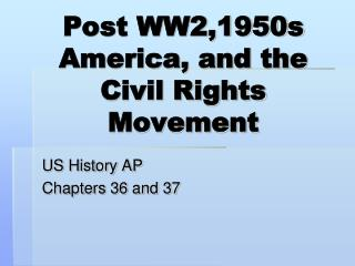 Post WW2,1950s America, and the Civil Rights Movement