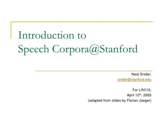 Introduction to Speech Corpora@Stanford