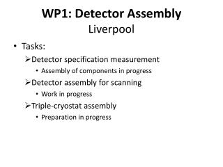 WP1: Detector Assembly Liverpool