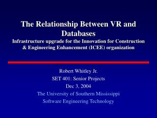 Robert Whitley Jr. SET 401: Senior Projects Dec 3, 2004 The University of Southern Mississippi