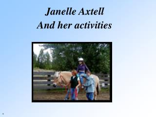 Janelle Axtell  And her activities
