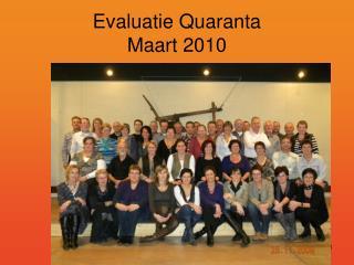 Evaluatie Quaranta Maart 2010