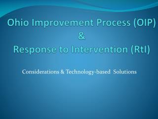 Ohio Improvement Process (OIP) &  Response  to  Intervention (RtI)