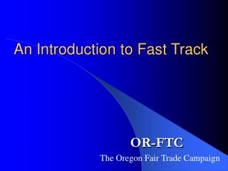 An Introduction to Fast Track