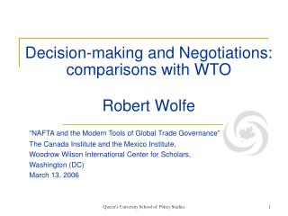 Decision-making and Negotiations: comparisons with WTO Robert Wolfe