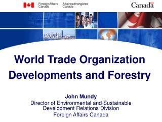 World Trade Organization Developments and Forestry