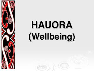 HAUORA ( Wellbeing)