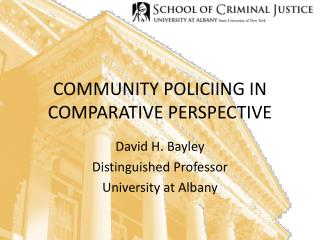 COMMUNITY POLICIING IN COMPARATIVE PERSPECTIVE