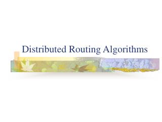 Distributed Routing Algorithms