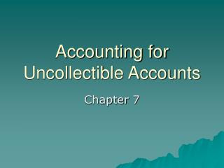 Accounting for Uncollectible Accounts