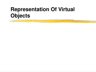 Representation Of Virtual Objects