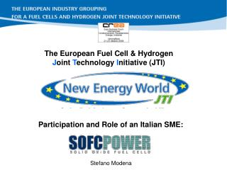 The European Fuel Cell & Hydrogen  J oint  T echnology  I nitiative (JTI)