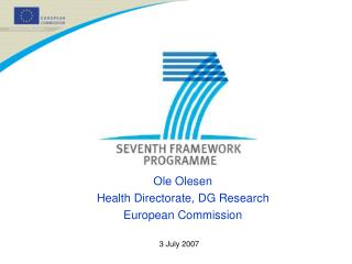 Ole Olesen Health Directorate, DG Research European Commission