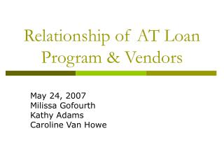 Relationship of AT Loan Program & Vendors