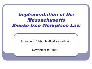 Implementation of the Massachusetts  Smoke-free Workplace Law