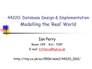 44220: Database Design & Implementation Modelling the 'Real' World