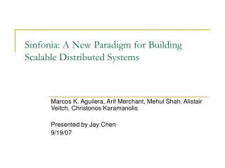 Sinfonia: A New Paradigm for Building Scalable Distributed Systems