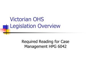 Victorian OHS  Legislation Overview