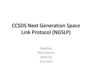 CCSDS Next Generation Space Link Protocol (NGSLP)