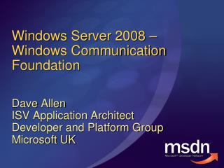 Windows  Server 2008 – Windows Communication Foundation
