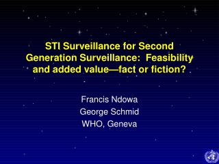 STI Surveillance for Second Generation Surveillance:  Feasibility and added value—fact or fiction?