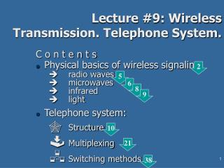 Lecture #9: Wireless Transmission. Telephone System.