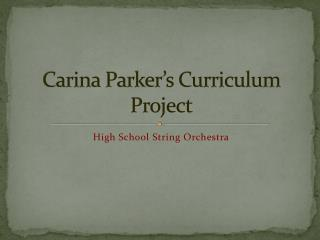 Carina Parker's Curriculum Project