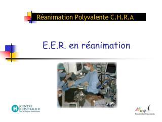 E.E.R. en réanimation