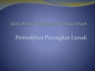 Data Flow Diagram  and Flow Chart