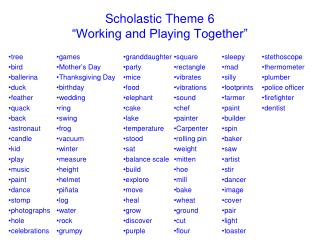 "Scholastic Theme 6 ""Working and Playing Together"""