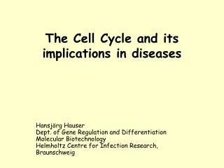 The Cell Cycle and its  implications in diseases