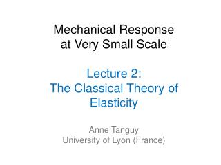 Mechanical Response at Very Small Scale Lecture 2: The Classical Theory of Elasticity