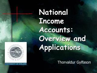 National Income Accounts: Overview and Applications