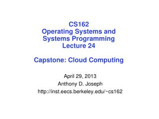 CS162 Operating Systems and Systems Programming Lecture 24 Capstone: Cloud Computing