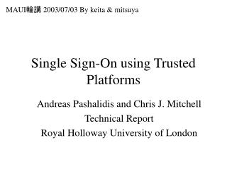 Single Sign-On using Trusted Platforms